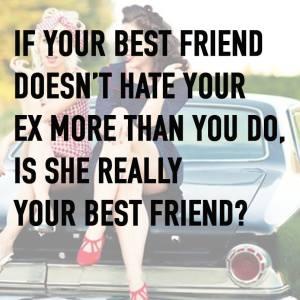 best friend hate ex